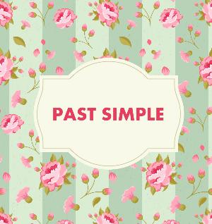 Past Simple — простий минулий час